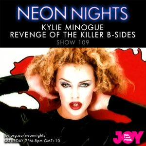 Neon Nights - 109 - Kylie Minogue - Revenge Of the Killer B-Sides
