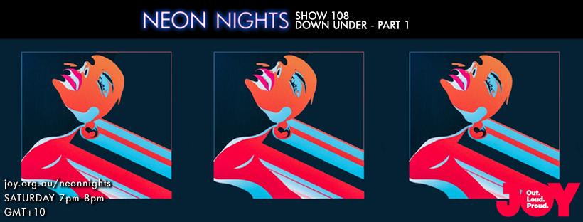 Neon Nights - Facebook - 108 - Down Under Part 1