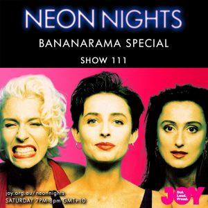 Neon Nights - 111 - Bananarama Special 2
