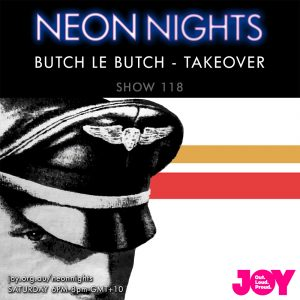 Neon Nights - 118 - Butch le Butch Takeover