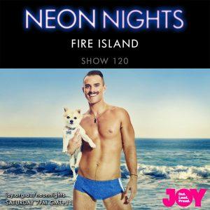 Neon Nights - 120 - Fire Island