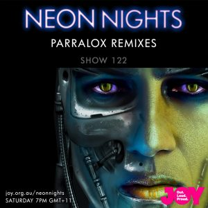 Neon Nights - 122 - Parralox Remixes