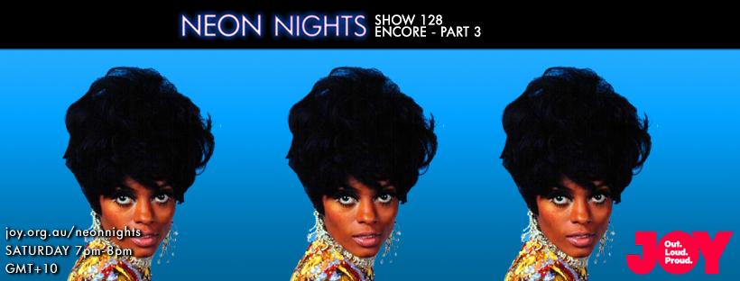 Neon Nights - 128 - Facebook - Encore Part Three