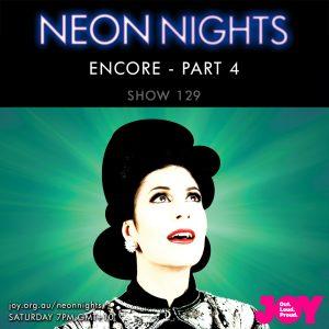 Neon Nights - 129 - Encore Part Four