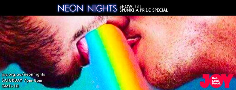 Neon Nights - 131 - Facebook - Spunk A Pride Special