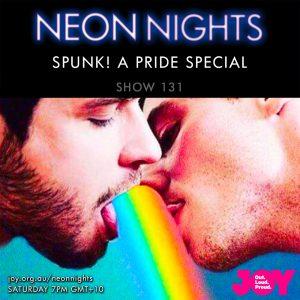 Neon Nights - 131 - Spunk A Pride Special