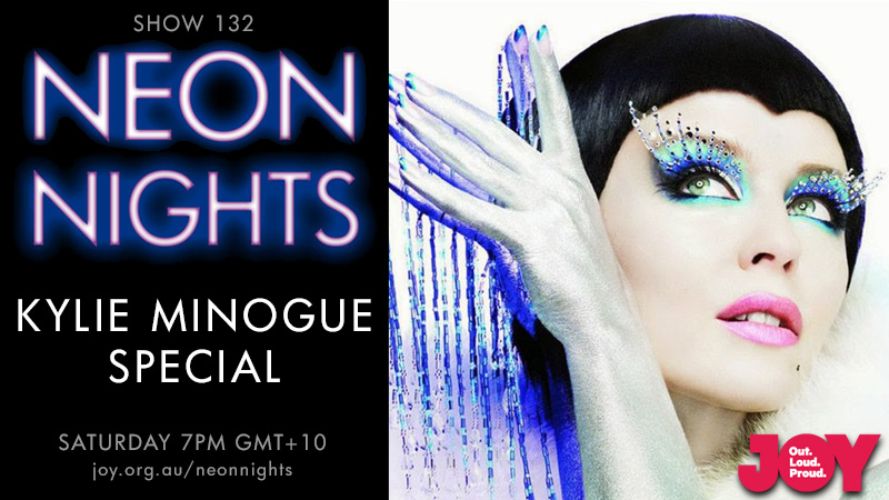Neon Nights - 132 - Hootsuite - Kylie Minogue Special