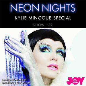 Neon Nights - 132 - Kylie Minogue Special