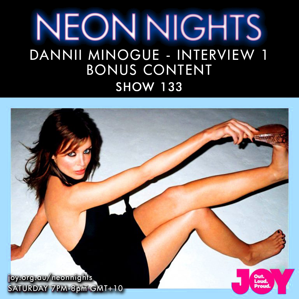 Show 133 / Dannii Minogue – Interview 1 (Bonus Content)