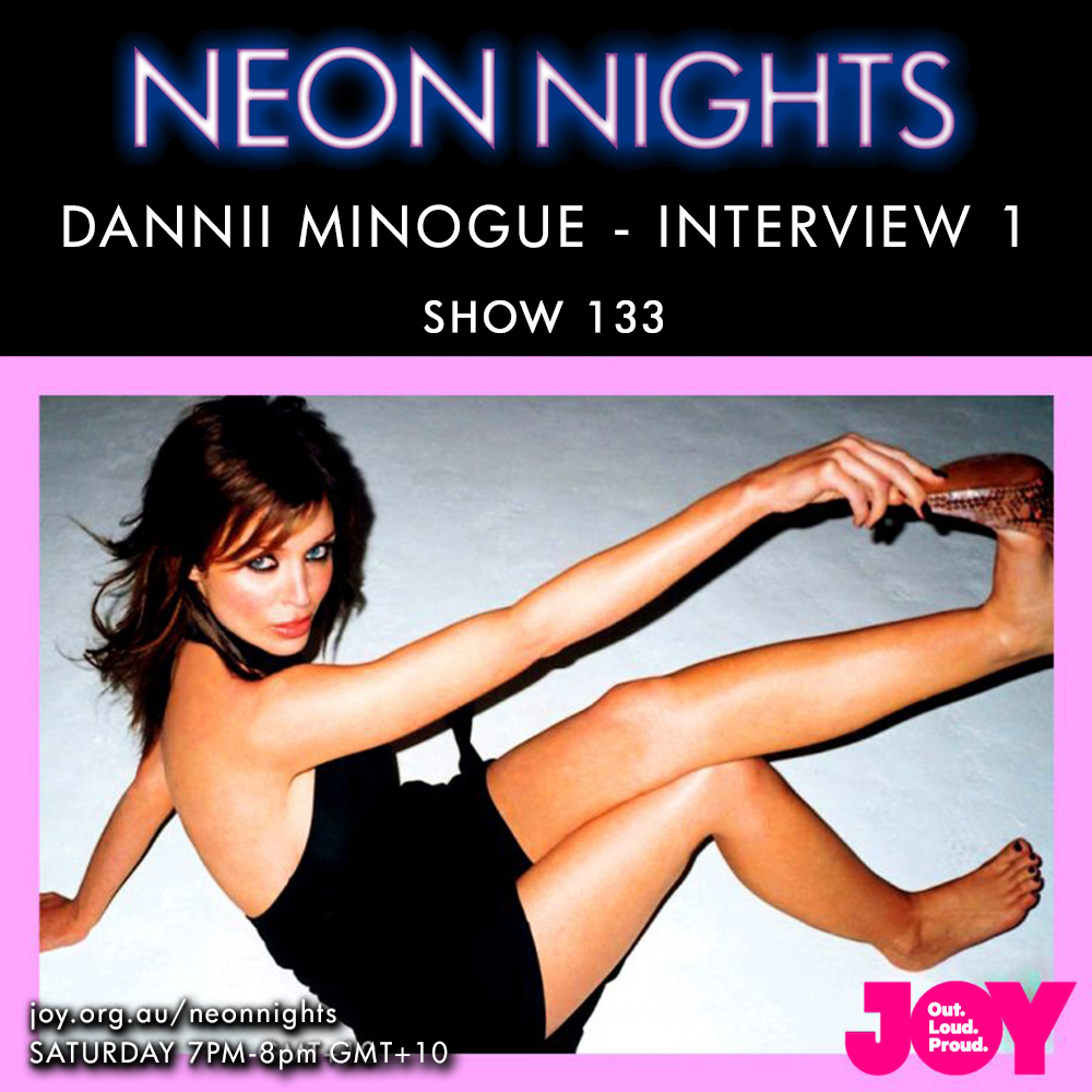 Neon Nights - 133 - Dannii Minogue Interview 1