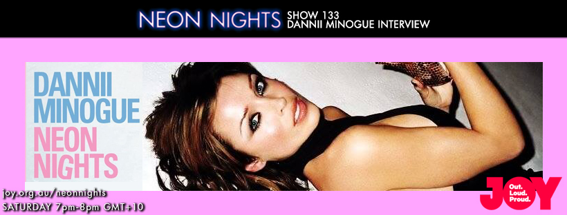 Neon Nights - 133 - Facebook - Dannii Minogue Interview
