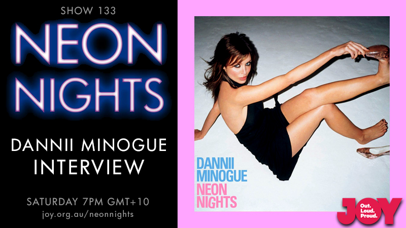 Neon Nights - 133 - Hootsuite - Dannii Minogue Interview