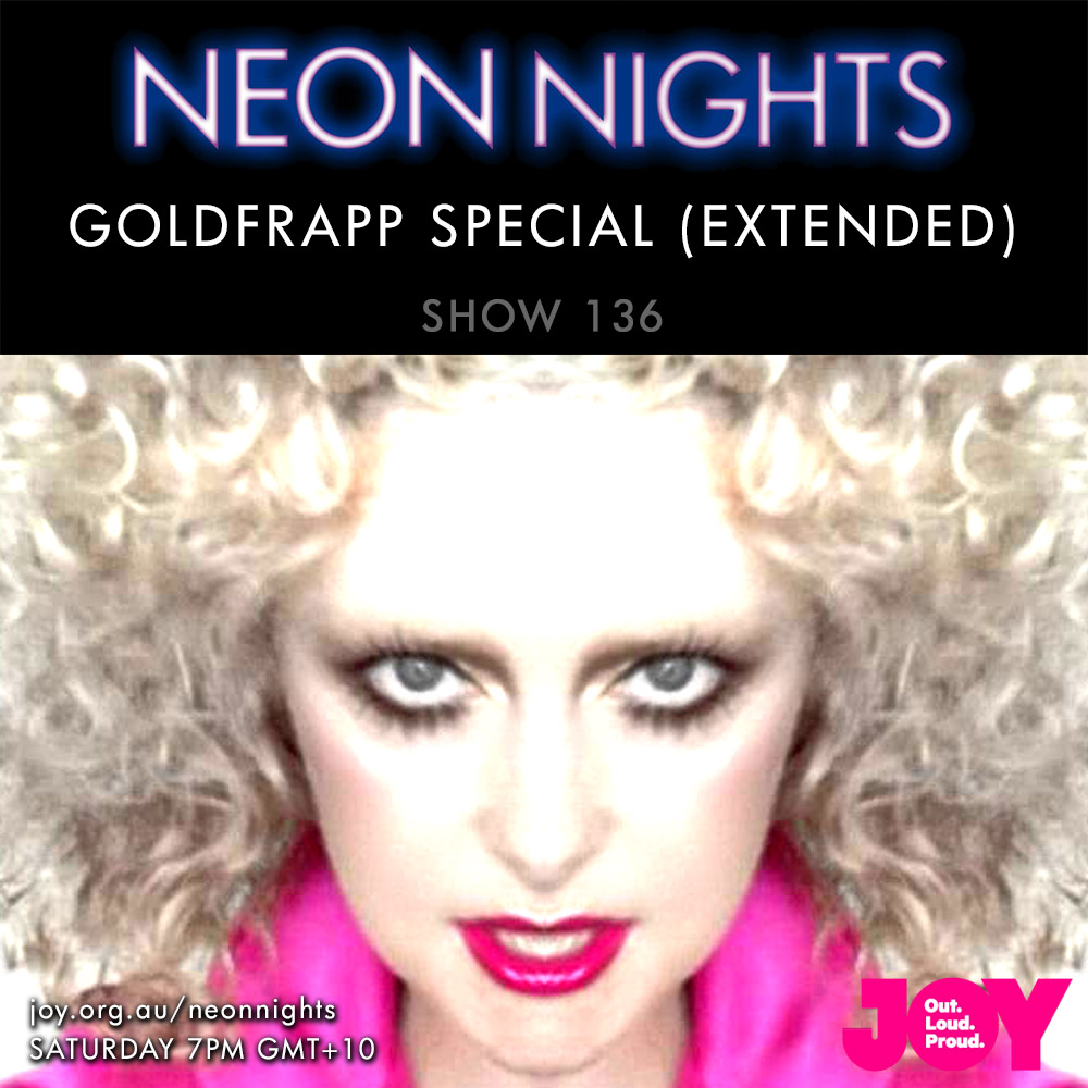 Neon Nights - 136 - Goldfrapp Special (Extended)