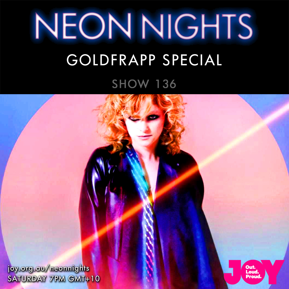 Neon Nights - 136 - Goldfrapp Special