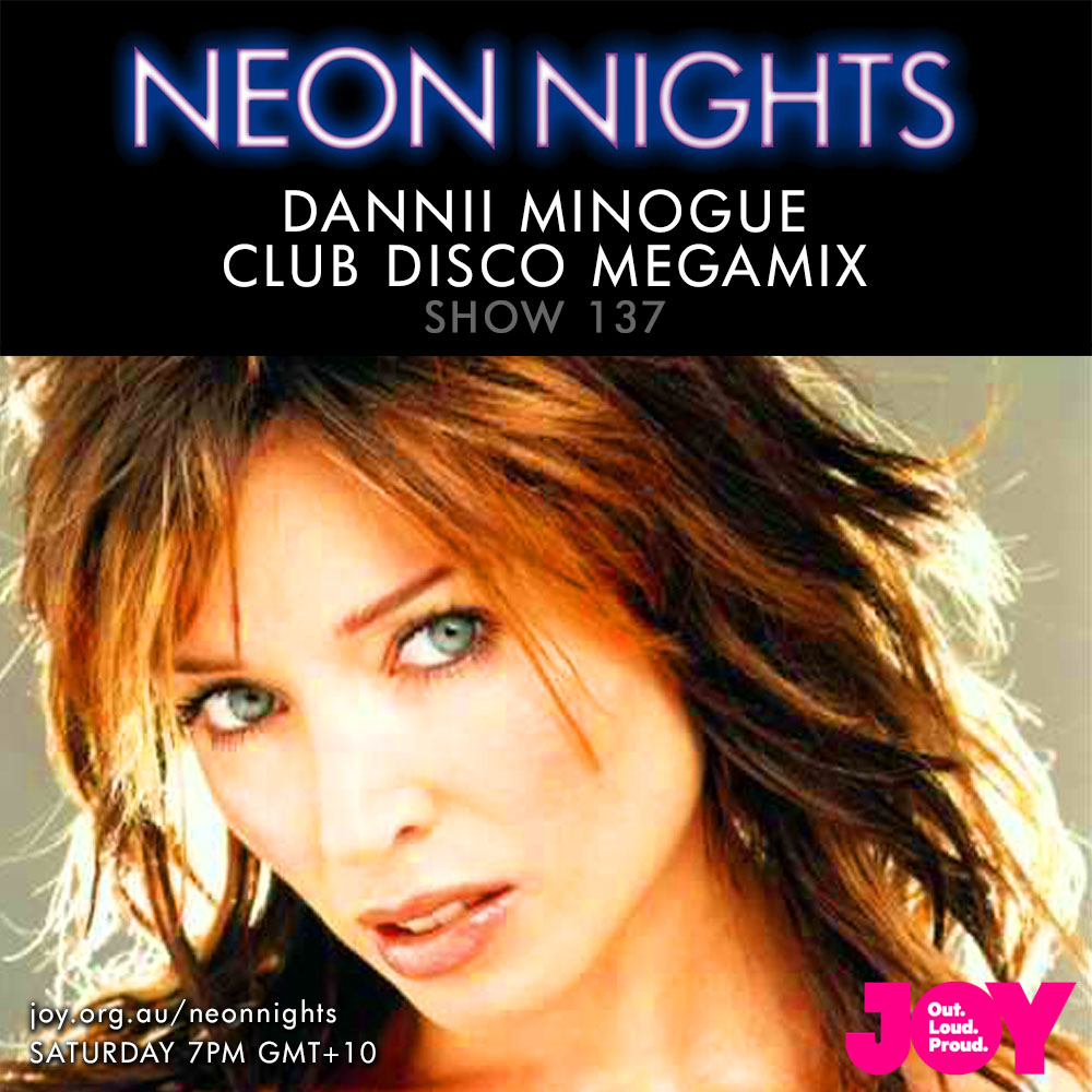 Neon Nights - 137 - Dannii Minogue Megamix - Club Disco