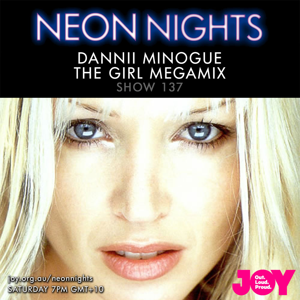 Neon Nights - 137 - Dannii Minogue Megamix - The Girl