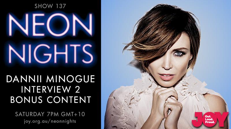 Neon Nights - 137 - Hootsuite - Dannii Minogue Interview - Part 2 - Bonus Content