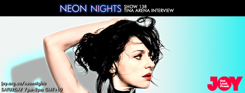 Neon Nights - 138 - Facebook - Tina Arena Interview
