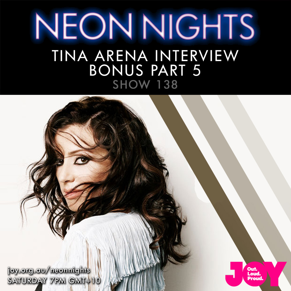 Show 138 / Tina Arena – Interview (Bonus Part 5)