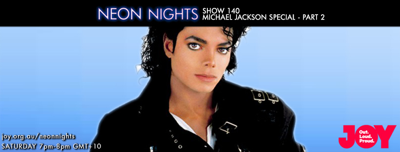 Neon Nights - 140 - Facebook - Michael Jackson Special - Part 2