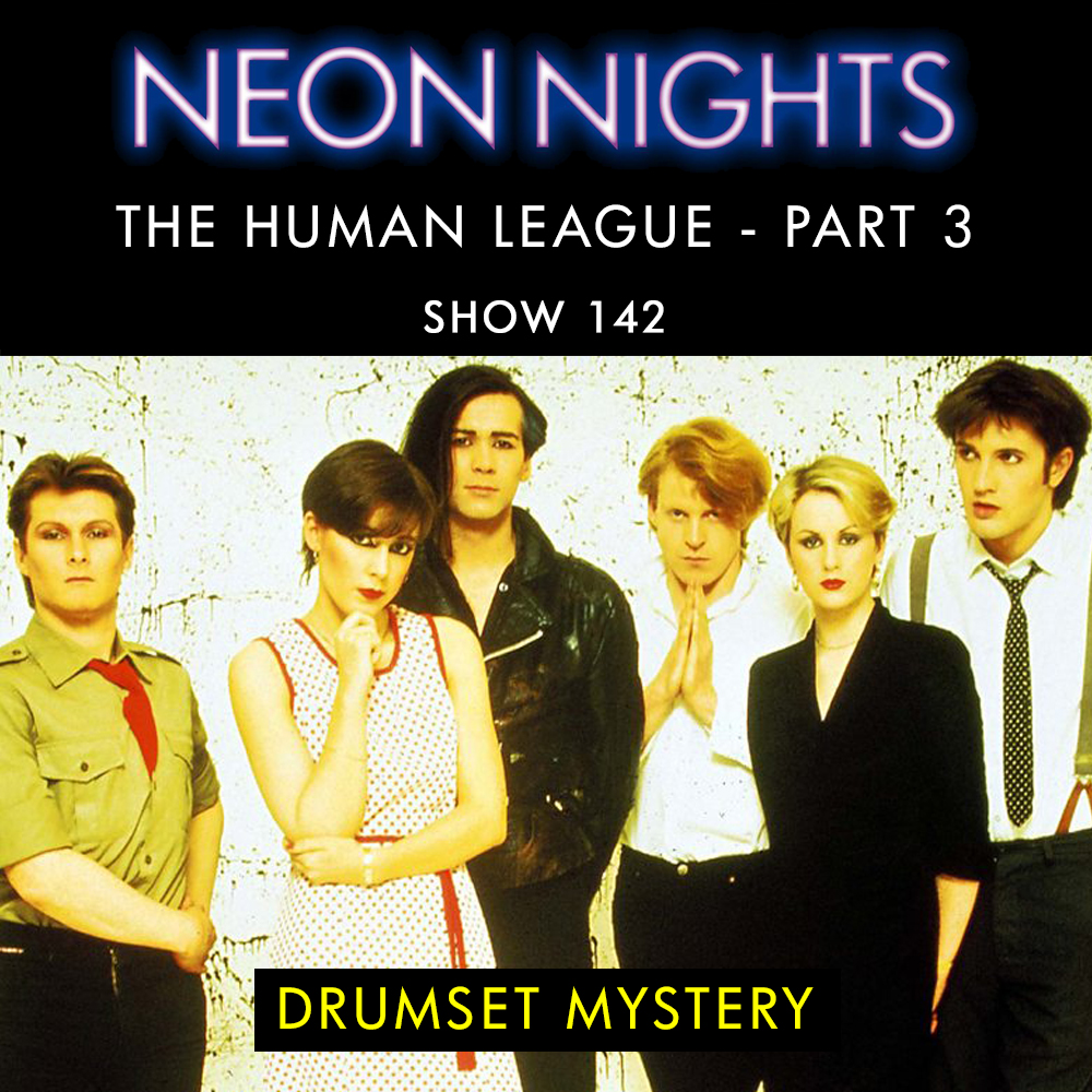 Show 142 / The Human League – Part 3 – Drumset Mystery