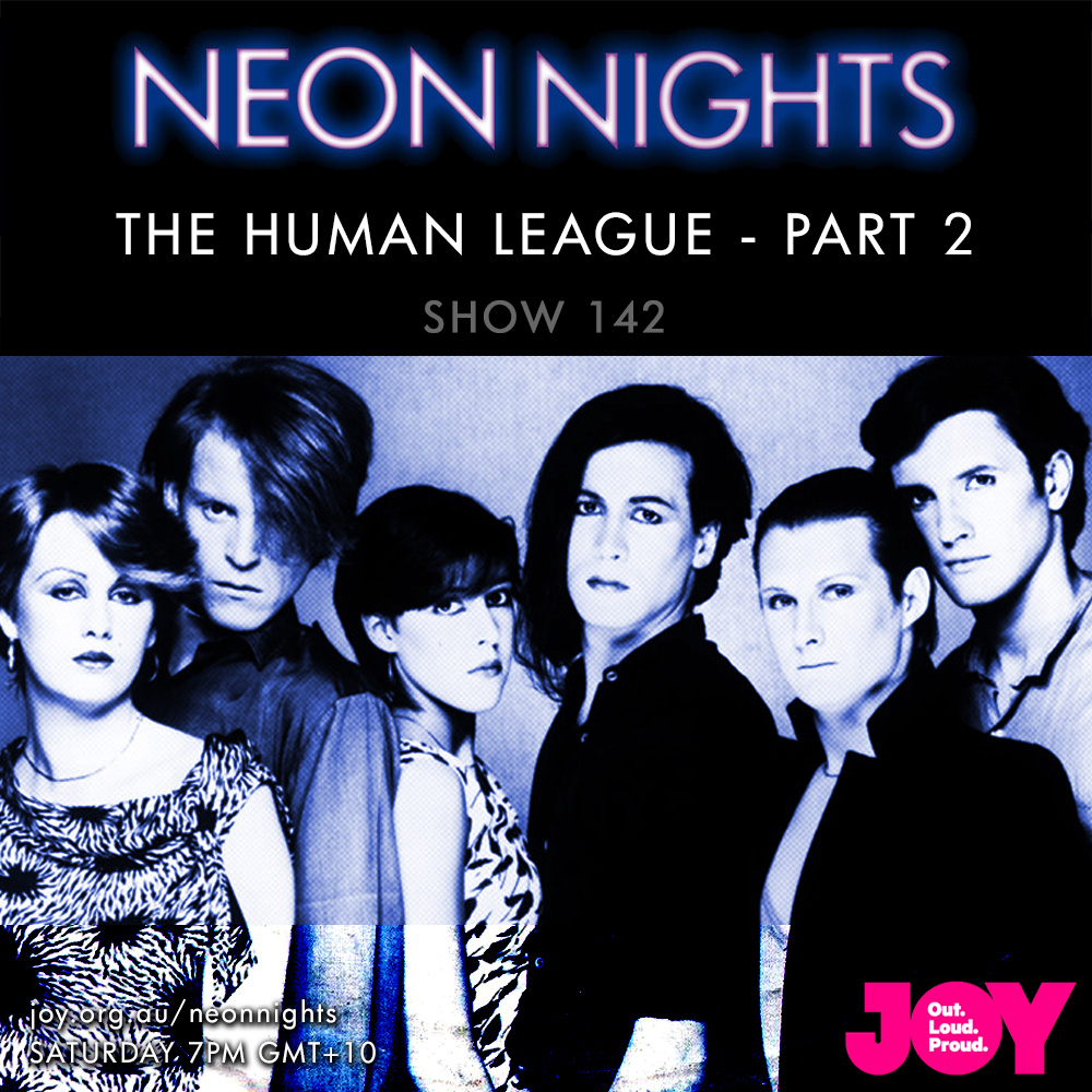 Neon Nights - 142 - The Human League - Part Two