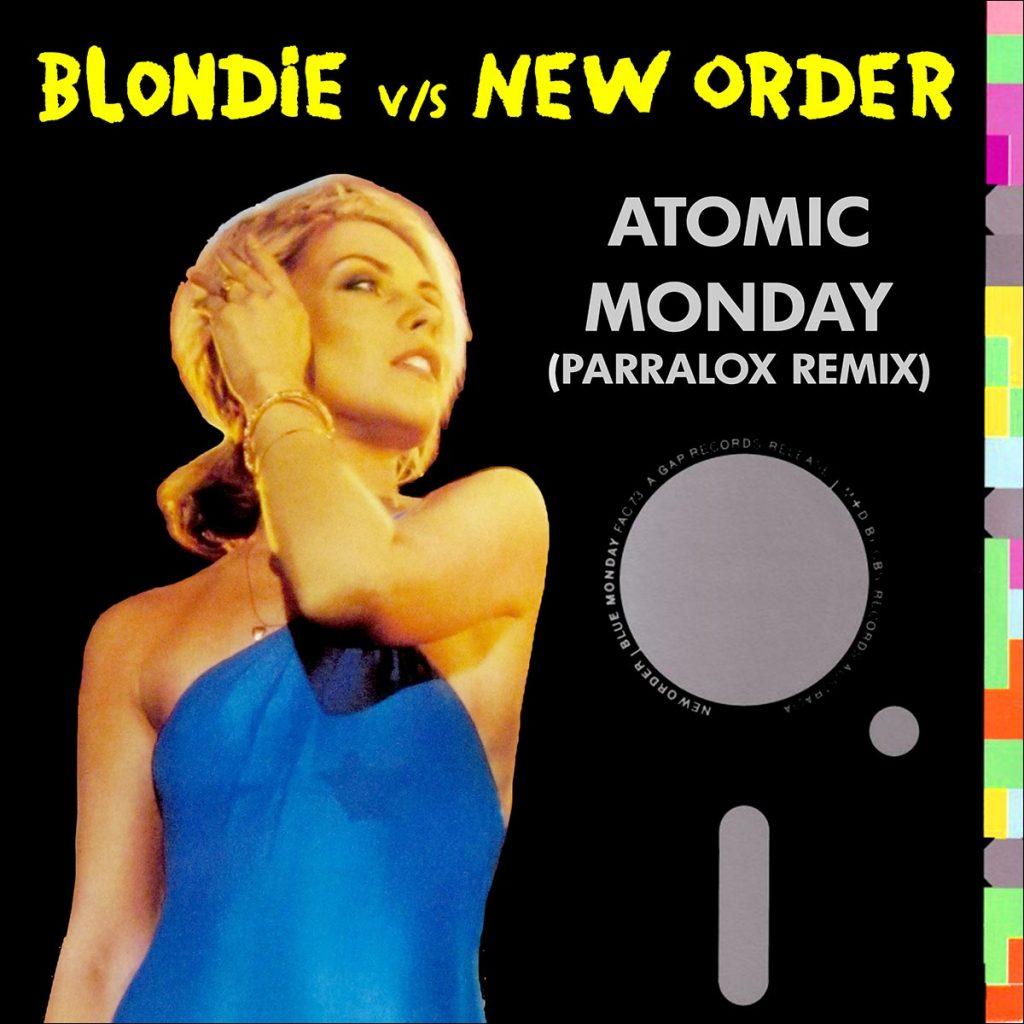 Blondie vs New Order - Atomic Monday (Parralox Remix)