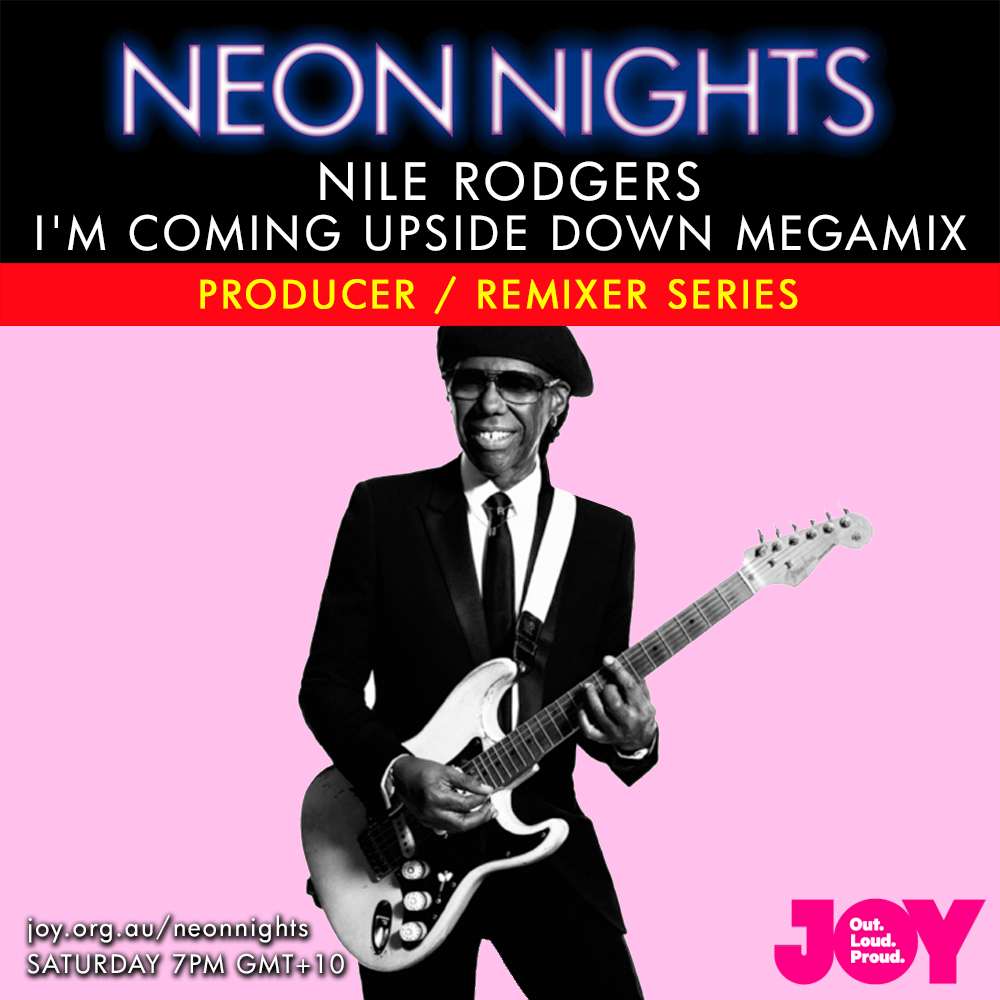 Show 146 / Nile Rodgers - I'm Coming Upside Down Megamix | Neon Nights