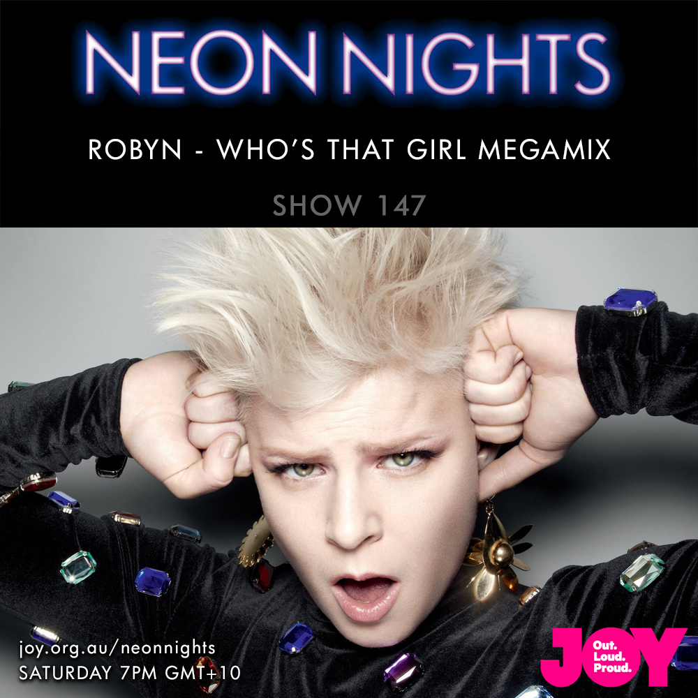 Show 147 / Robyn – Who's That Girl? Megamix