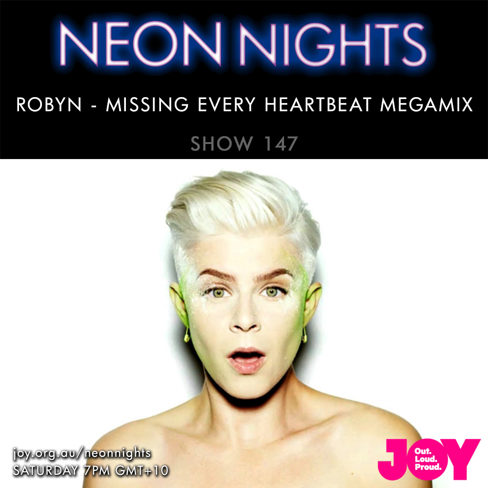 Show 147 / Robyn – Missing Every Heartbeat Megamix