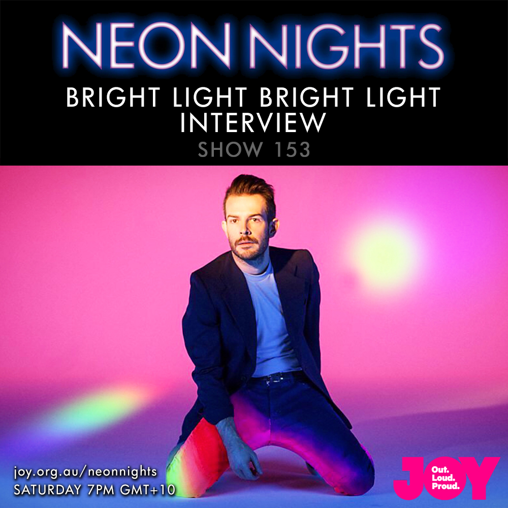 Neon Nights - 153 - Bright Light Interview