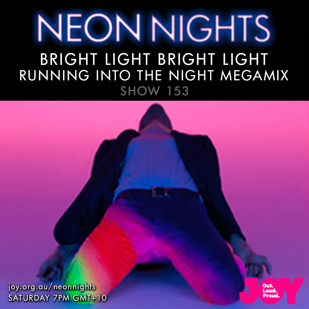 Neon Nights - 153 - Bright Light - Megamix - Running Into The Light