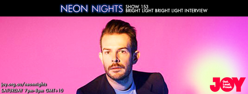Neon Nights - 153 - Facebook - Bright Light Interview