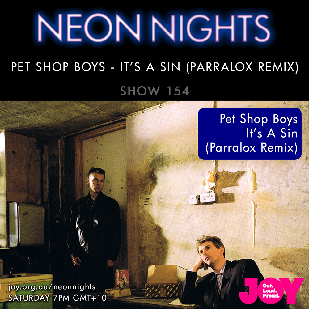Show 154 / Pet Shop Boys – It's A Sin (Parralox Remix)
