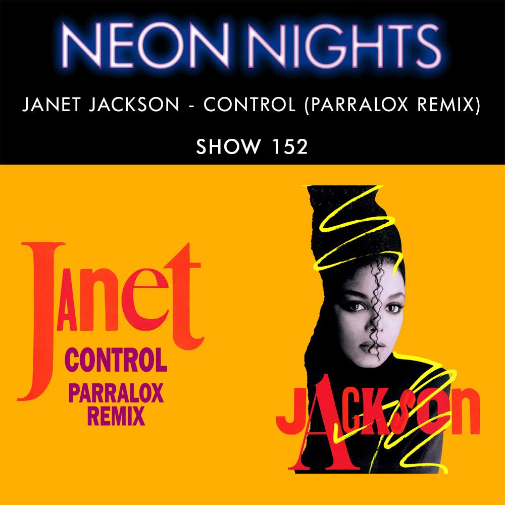 Neon Nights - 152 - Janet Jackson - Control (Parralox Remix)