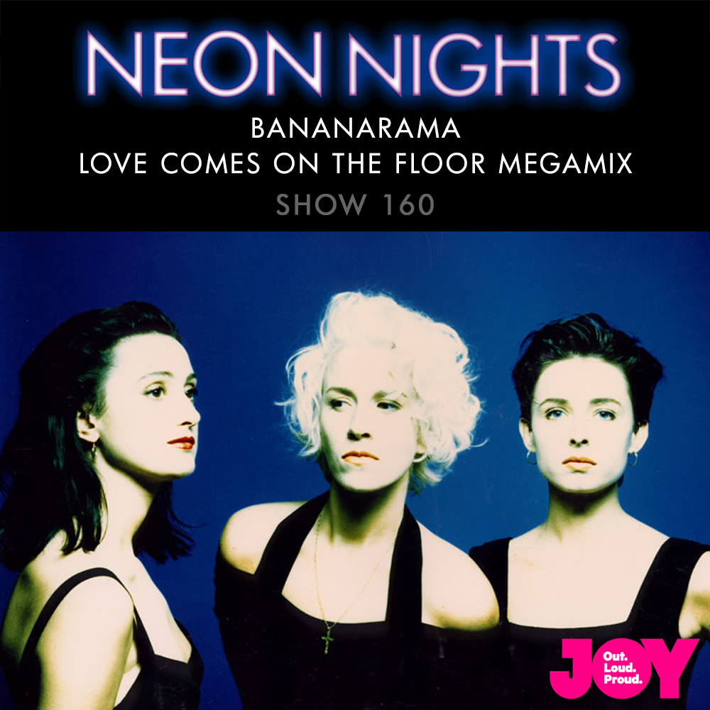 Show 160 / Bananarama – Love Comes On The Floor Megamix