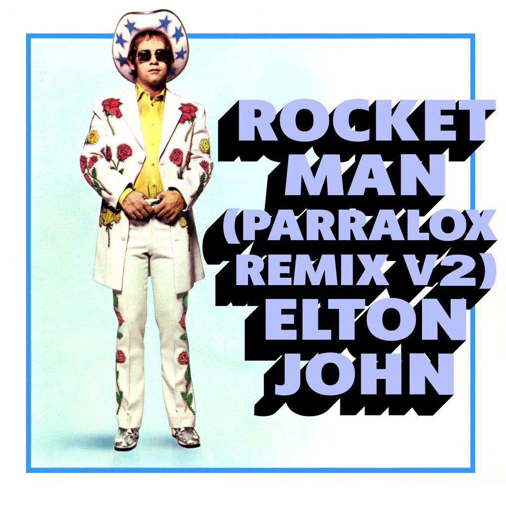 Elton John - Rocket Man (Parralox Remix V2)