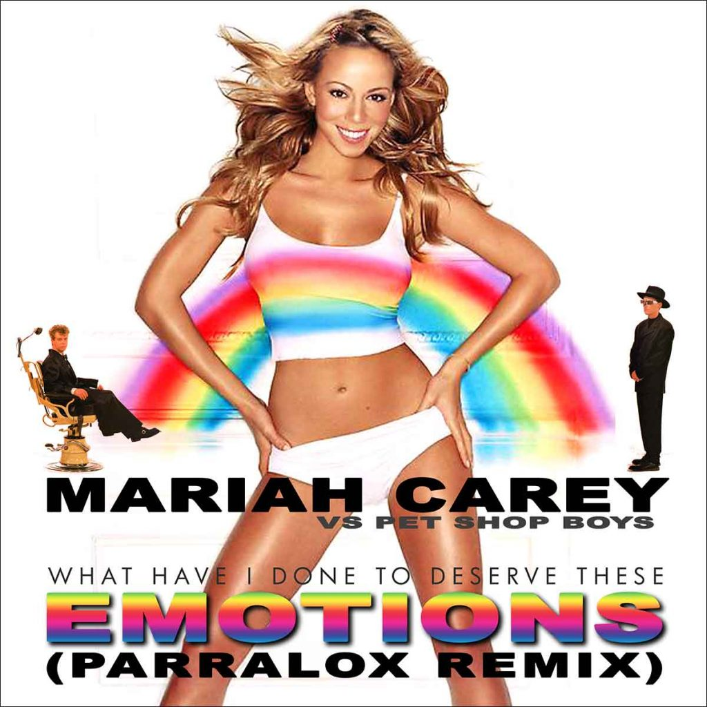 Show 163 / Mariah Carey vs Pet Shop Boys – What Have I Done To Deserve These Emotions? (Parralox Remix)
