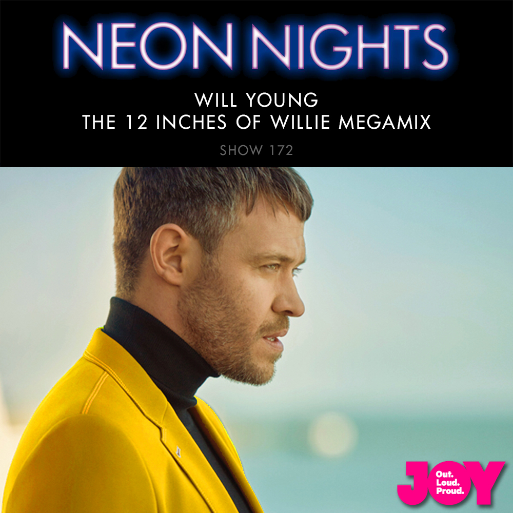 Neon Nights - 172 - Will Young - The 12 Inches of Willie Megamix