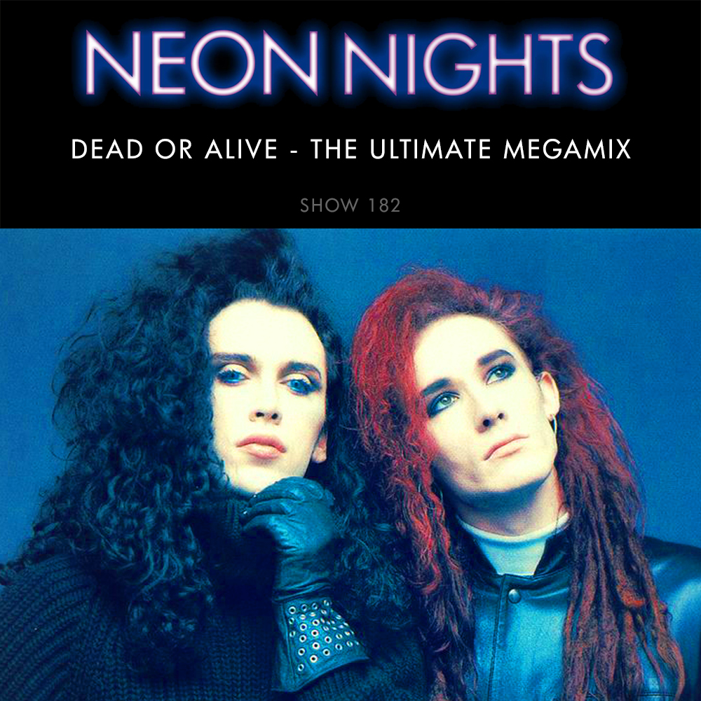 Show 182 – Dead or Alive – The Ultimate Megamix