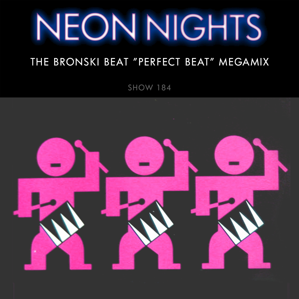 "Show 184 -The Bronski Beat ""Perfect Beat"" Megamix"