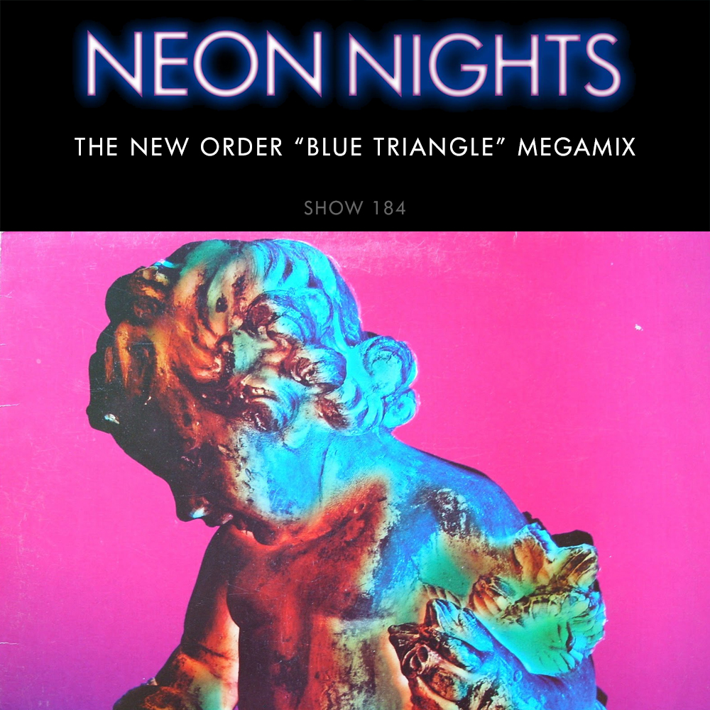 "Show 184 – The New Order ""Blue Triangle"" Megamix"