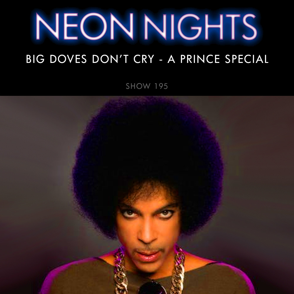 Show 195 – Prince – Big Doves Don't Cry (updated)