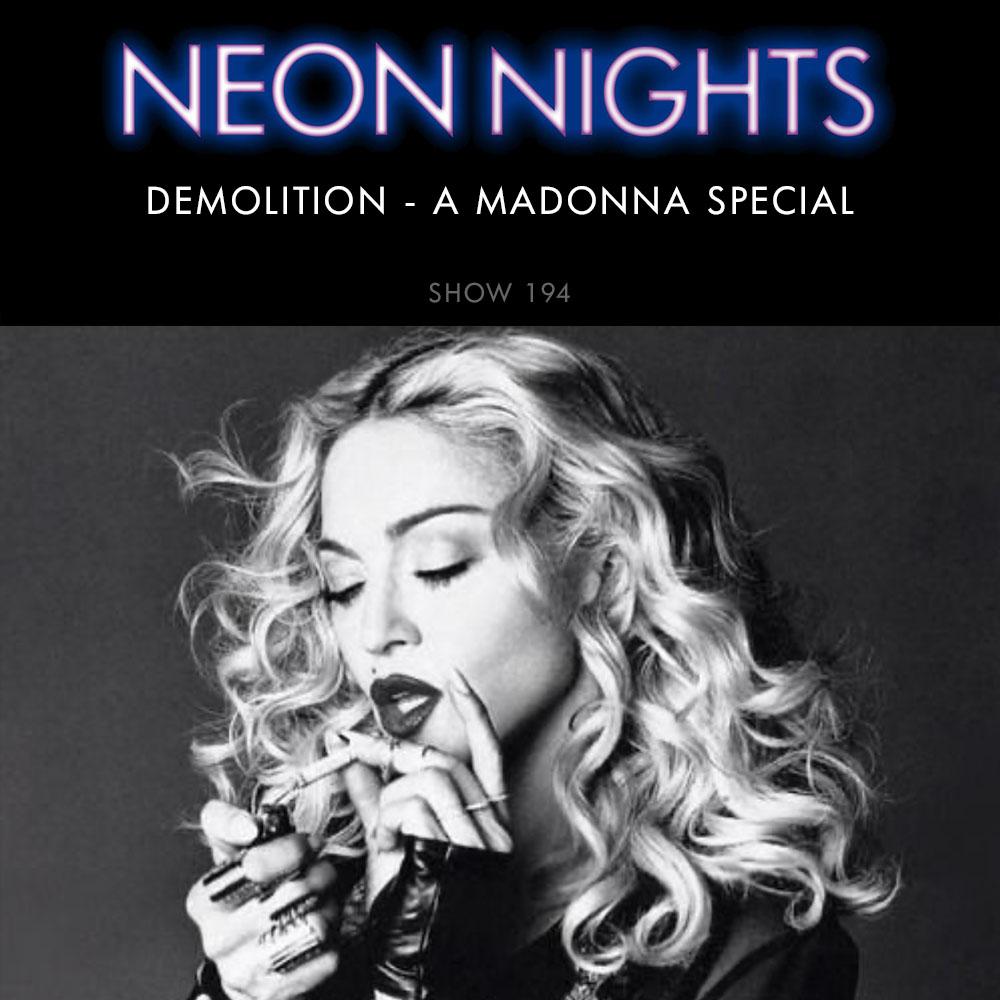 Neon Nights - 194 - Demolition - A Madonna Special