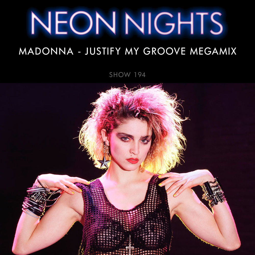 Show 194 – Madonna – Justify My Groove Megamix