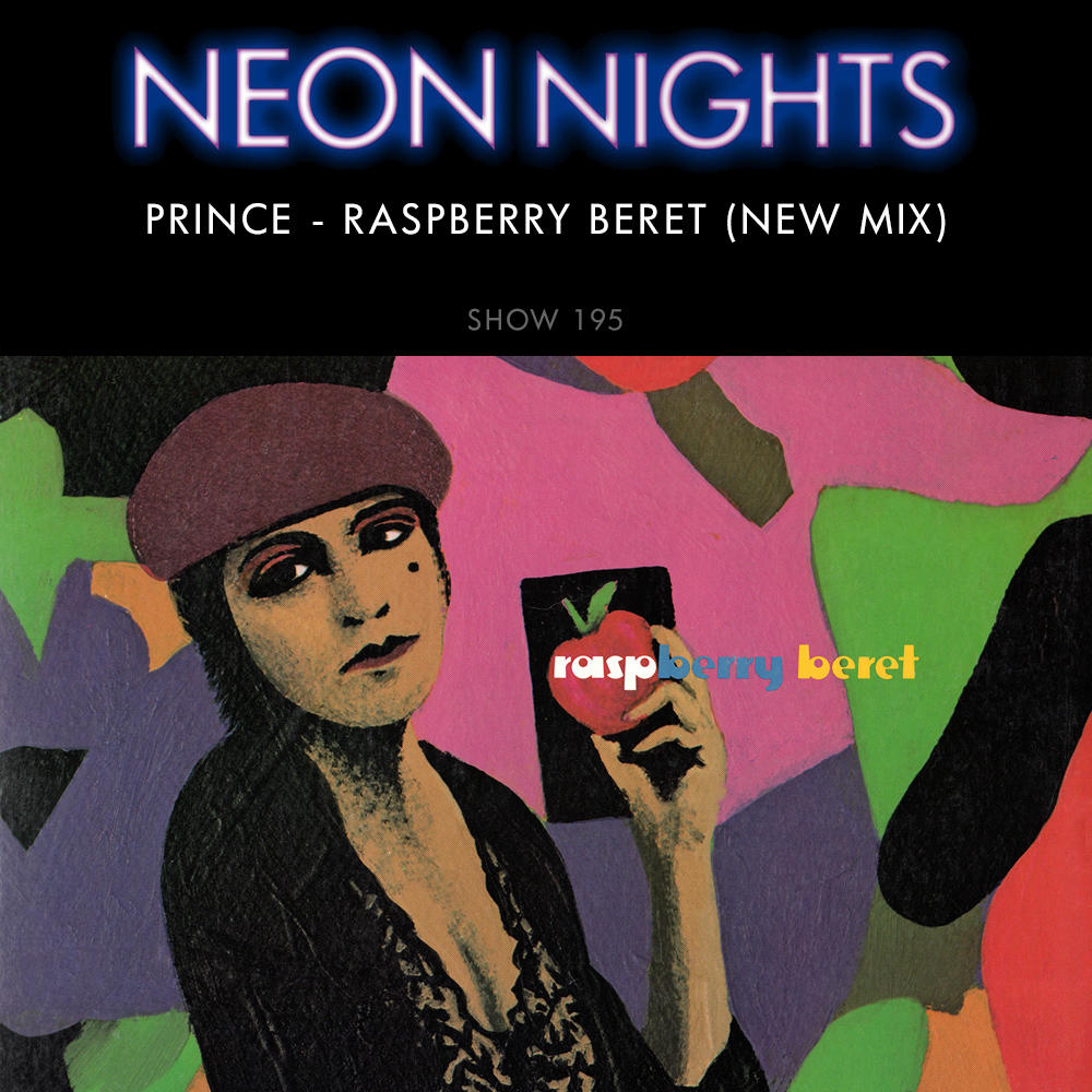 Show 195 – Prince and The Revolution – Raspberry Beret (New Mix)