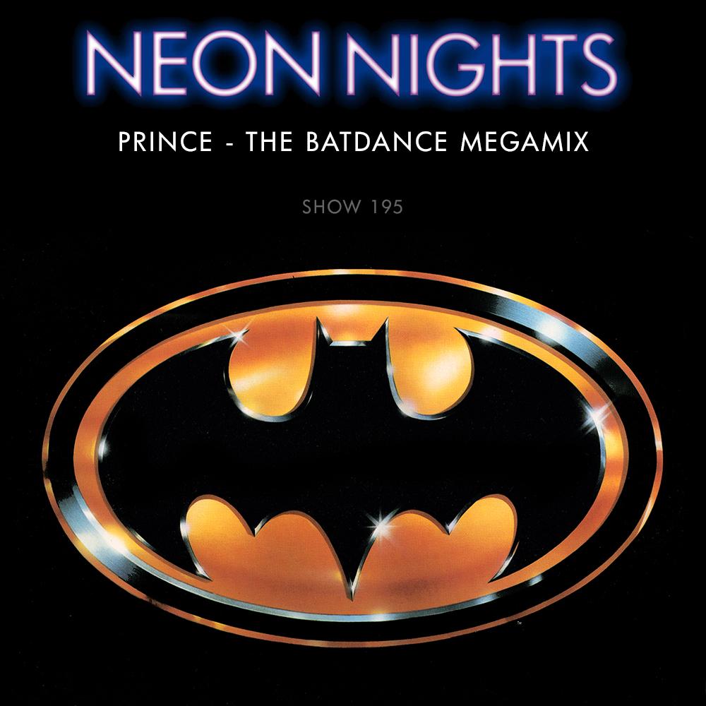 Neon Nights - 195 - Prince - The Batdance Megamix