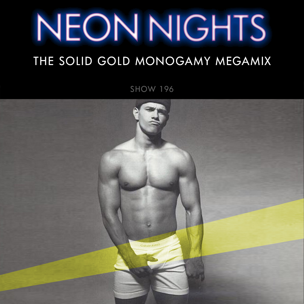 Show 196 – The Solid Gold Monogamy Megamix
