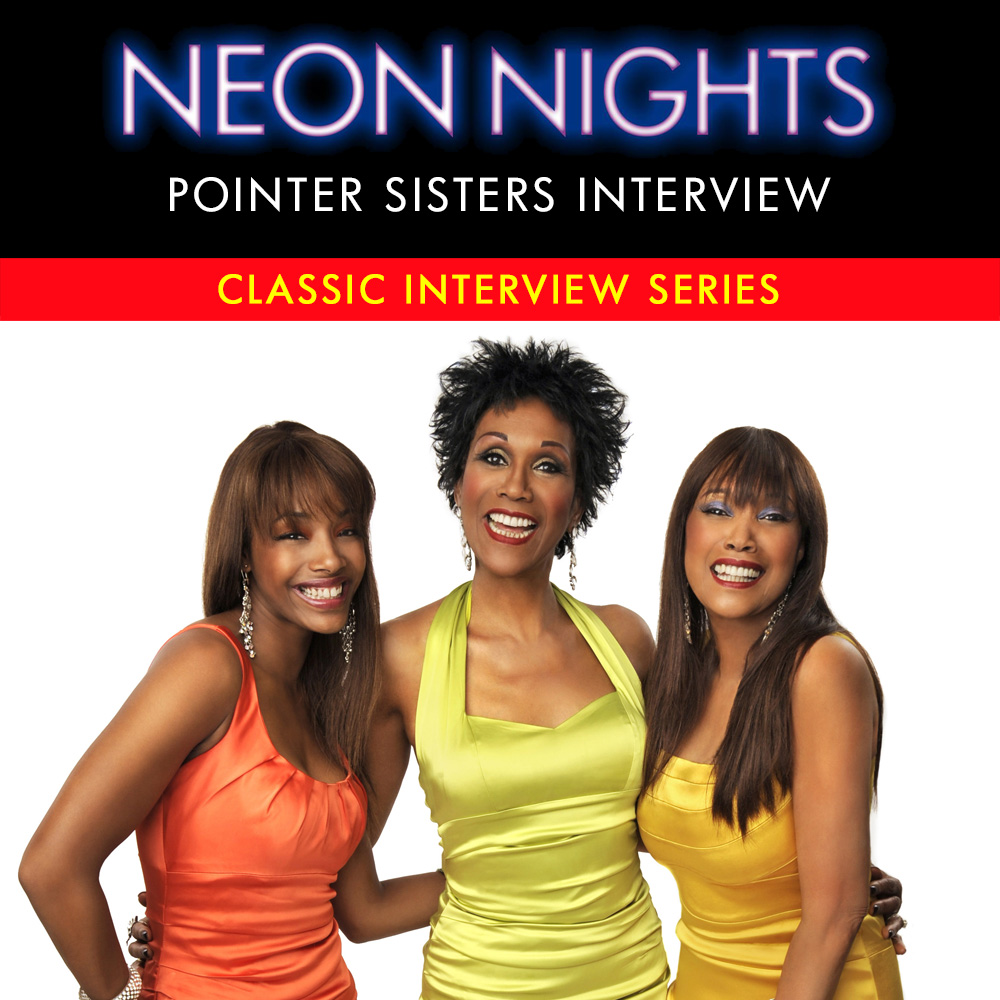 Neon Nights - 197 - Interview - Pointer Sisters