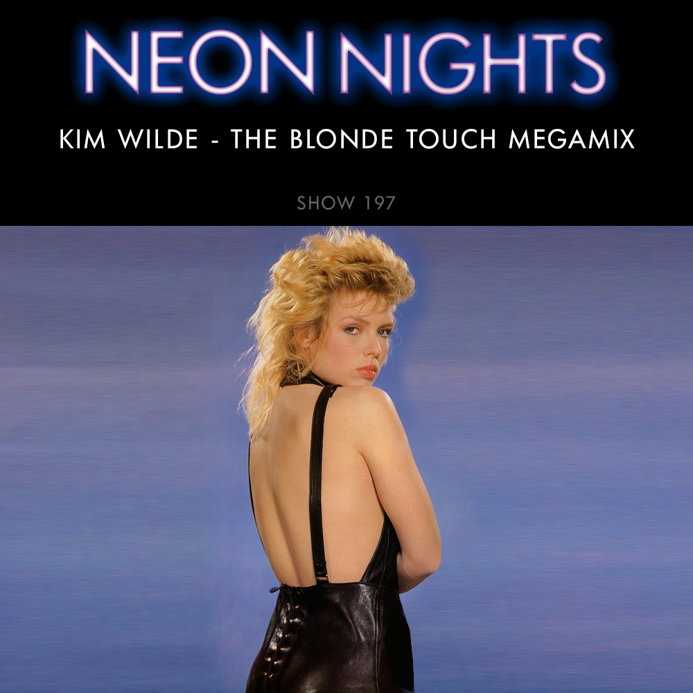 Show 197 – Kim Wilde – The Blonde Touch Megamix